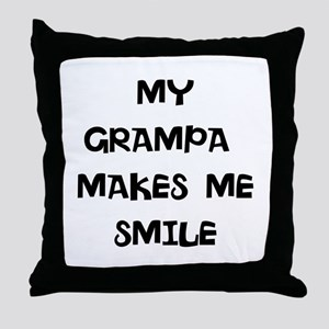 MY grampa makes me smile Throw Pillow